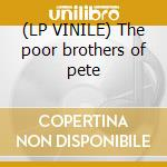 (LP VINILE) The poor brothers of pete lp vinile