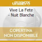 NUIT BLANCHE cd musicale di VIVE LA FETE!