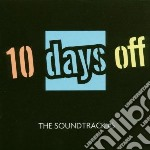 10 DAYS OFF - VOL 5                       cd musicale di Artisti Vari
