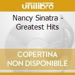 Nancy Sinatra - Greatest Hits cd musicale di Nancy Sinatra
