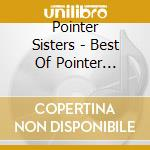 THE BEST OF cd musicale di POINTER SISTERS