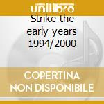 Strike-the early years 1994/2000 cd musicale di Fifty foot combo