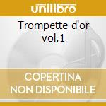 Trompette d'or vol.1 cd musicale di Jo Carlier