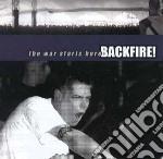 Backfire! - The War Starts Here cd musicale di Backfire!