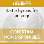 Battle hymns for an angr cd musicale di Breakdown