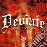 Deviate - Thorn Of The Living cd musicale di DEVIATE