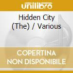 The hidden city cd musicale