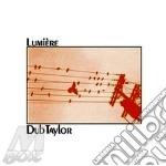 Dub taylor-lumiere cd cd musicale di Taylor Dub
