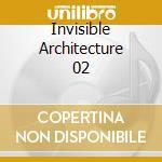 INVISIBLE ARCHITECTURE 02 cd musicale di VAINIO / FENNESZ