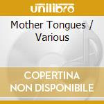 Mother tongues cd musicale