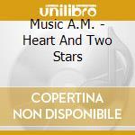 A heart & two stars cd musicale di A.m. Music