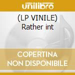 (LP VINILE) Rather int lp vinile