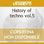 History of techno vol.5 cd musicale di Artisti Vari