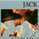 THE END OF THE WAY IT'A ALWAYS BEEN cd musicale di JACK