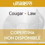 CD - COUGAR - LAW cd musicale di COUGAR