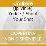 (LP VINILE) YUDEE / SHOOT YOUR SHOT lp vinile di Duckling Ugly