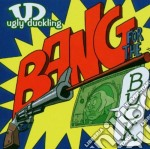 BANG FOR THE BUCK cd musicale di Duckling Ugly