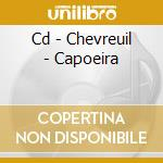 CD - CHEVREUIL - CAPOEIRA cd musicale di CHEVREUIL