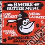 Hollertronix & Aaron Lacrate - B-More Gutter Music cd musicale di L Hollertronix/aaron