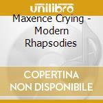 MODERN RHAPSODIES cd musicale di CYRIN MAXENCE
