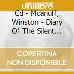 CD - MCANUFF, WINSTON - DIARY OF THE SILENT YEARS cd musicale di MCANUFF, WINSTON