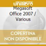 MEGASOFT OFFICE 2007 cd musicale di ARTISTI VARI