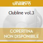 Clubline vol.3 cd musicale