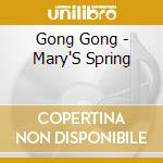 MARY'S SPRING cd musicale di GONG GONG