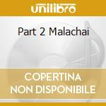 PART 2 MALACHAI cd musicale di LEGENDARY PINK DOTS