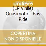 (LP VINILE) Bus ride lp vinile di Quasimoto
