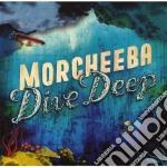 Morcheeba - Dive Deep cd musicale di MORCHEEBA