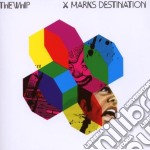 X MARKS DESTINATION CD+DVD cd musicale di WHIP