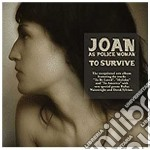 Joan As Police Woman - To Survive cd musicale di JOAN AS POLICE WOMAN