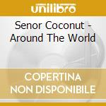 Senor Coconut - Around The World cd musicale di SENOR COCONUT