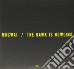(LP VINILE) THE HAWK IS HOWLING lp vinile di MOGWAI