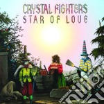 Crystal Fighters - Star Of Love cd musicale di Fighters Crystal