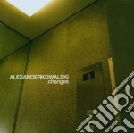 CHANGES cd musicale di KOWALSKI ALEXANDER