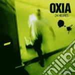 Oxia - 24 Heures cd musicale di OXIA