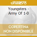 Youngsters - Army Of 1-0 cd musicale di YOUNGSTERS