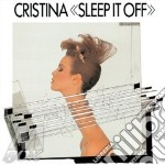 Sleep it off cd musicale di CRISTINA