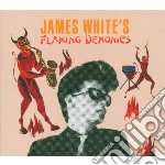 James White - Flaming Demonics cd musicale di James White