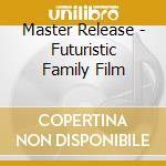 A FUTURISTIC FAMILY FILM cd musicale di VISTA LA VIE