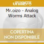 Analog worms attack cd musicale di Mr.oizo