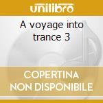 A voyage into trance 3 cd musicale di Artisti Vari