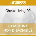 Ghetto living 09 cd musicale di Linval Thompson