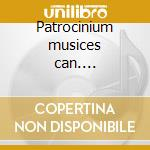 Patrocinium musices can.... cd musicale di Orlando di lasso