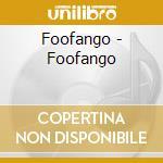 FOOFANGO cd musicale di FOOFANGO