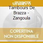 ZANGOULA cd musicale di TAMBOURS DE BRAZZA