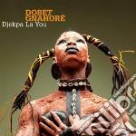 Dobet Gnahore - Djekpa La You cd musicale di Dobet Gnahore