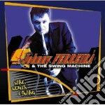 Johnny Ferreira - Wine, Women & Swing cd musicale di Johnny Ferreira